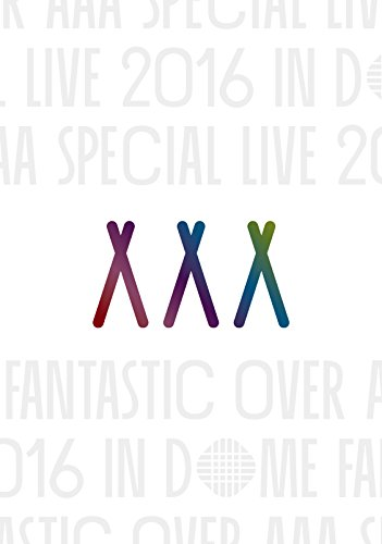 AAA Special Live 2016 in Dome -FANTASTIC OVER-(初回生産限定盤)(スマプラ対応) [DVD]