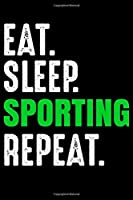 Eat. Sleep. Sporting Repeat.: Notebook   Blank Paper Book  Unlined pages journal to jot down your thoughts, notes, dreams and desires   Draw, writing and sketching diary   6x9 inch   120 Pages