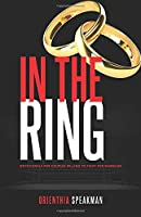 In the Ring: Devotional for Couples Willing to Fight for Marriage