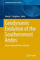 Geodynamic Evolution of the Southernmost Andes: Connections with the Scotia Arc (Springer Earth System Sciences)