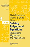 Solving Polynomial Equations: Foundations, Algorithms, and Applications (Algorithms and Computation in Mathematics)