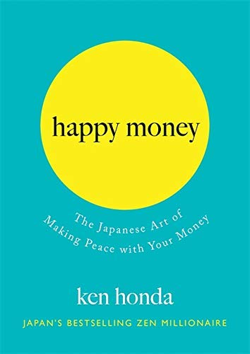 Happy Money: Zen philosophy for a happier and more prosperous life (English Edition)