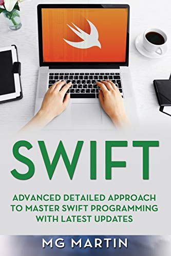 Download Swift: Advanced Detailed Approach To Master Swift Programming With Latest Updates 109392943X