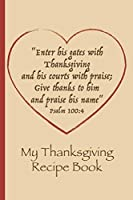 My Thanksgiving Recipe Book: A Psalm Inspired Blank Cookbook To Record My Holiday Creations