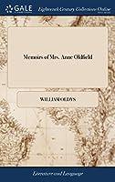 Memoirs of Mrs. Anne Oldfield