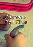 Cursive For Kids: Make your kids write pretty