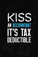 Kiss An Accountant It's Tax Deductible: Accountant Notebook Journal Composition Blank Lined Diary Notepad 120 Pages Paperback Black
