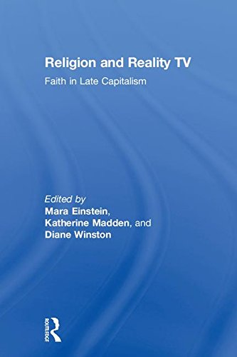Religion and Reality TV: Faith in Late Capitalism