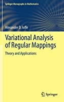 Variational Analysis of Regular Mappings: Theory and Applications (Springer Monographs in Mathematics)