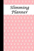 Slimming Planner: 90 Day Exercise and food logbook