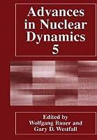 Advances in Nuclear Dynamics 5 (No. 5)【洋書】 [並行輸入品]