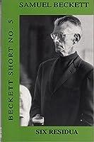 Six Residua (Beckett Short)