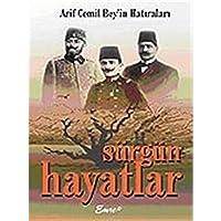 Arif Cemil Bey'in Hatiralari Surgun Hayatlar