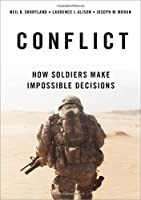 Conflict: How Soldiers Make Impossible Decisions [並行輸入品]