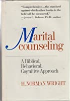 Marital Counseling: A Biblical, Behavioral, Cognitive Approach