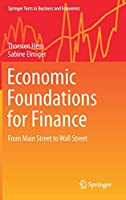 Economic Foundations for Finance: From Main Street to Wall Street (Springer Texts in Business and Economics)