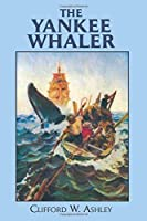 The Yankee Whaler (Dover Maritime) by Clifford Ashley(2012-02-29)