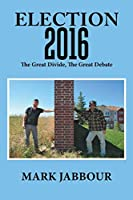 Election 2016: The Great Divide, the Great Debate
