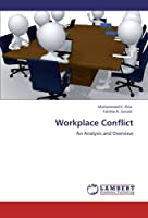 Workplace Conflict: An Analysis and Overview