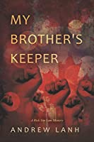 My Brother's Keeper: A Rick Van Lam Mystery