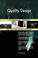 Quality Design A Complete Guide - 2020 Edition