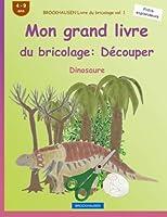 Brockhausen Livre Du Bricolage Vol. 1 - Mon Grand Livre Du Bricolage: Découper: Dinosaure