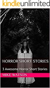 Horror Short Stories : 3 Awesome Horror Short Stories (English Edition)
