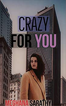 Crazy For You (Miraculous Love Book 2) by [Sarathy, Meghana]