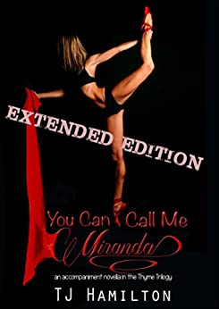 You Can Call Me Miranda - Extended Edition (Thyme Trilogy) by [Hamilton, TJ]