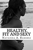 Healthy, Fit and Sexy: Your DIY Guide to a Size Healthy Lifestyle