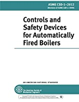 ASME CSD-1-2012: Controls and Safety Devices for Automatically Fired Boilers [並行輸入品]