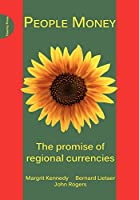 People Money: The Promise of Regional Currencies