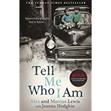 Tell Me Who I Am:  The Sunday Times Bestseller and Netflix Original Documentary: Now a major Netflix documentary