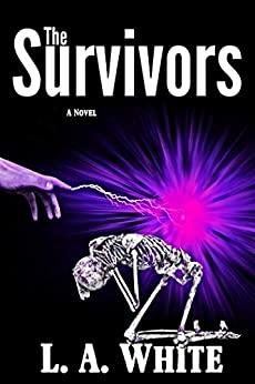 The Survivors (Life After War Book 1) by [White, L. A.]