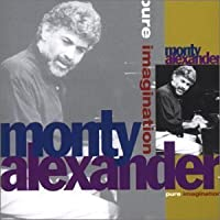 Pure Imagination by Monty Alexander