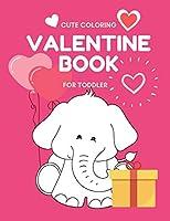 Valentine Book For Toddler: Cute Valentine Coloring Book Images (Valentine Coloring Sheets)