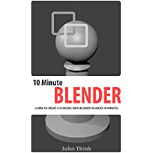 10 Minute Blender: Learn to create a 3D model with Blender in under 10 minutes (Short Journey to Knowledge)