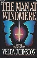 The Man at Windmere: A Novel of Suspense