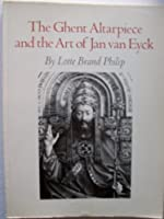 The Ghent Altarpiece and the Art of Jan Van Eyck