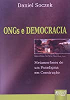 ONGs e Democracia. Metamorfoses de Um Paradigma em Construção