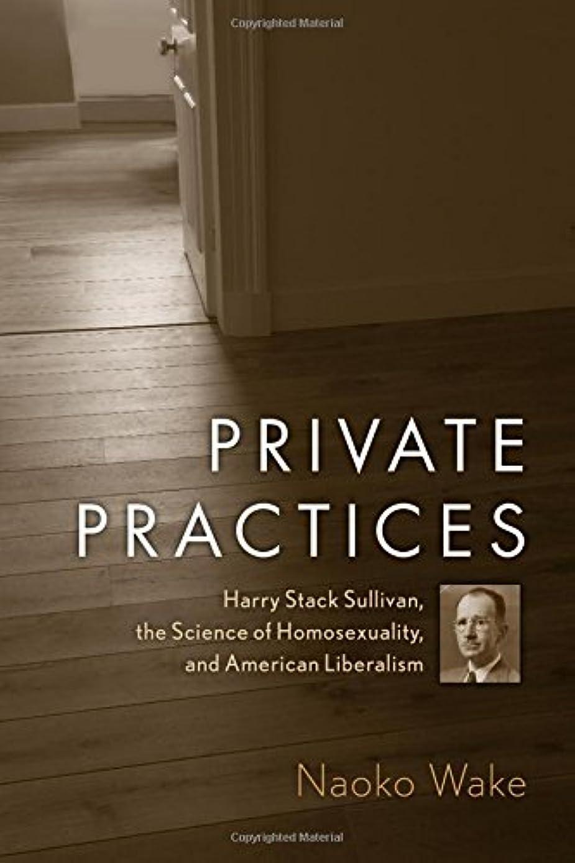 びっくりする無駄だ交通Private Practices: Harry Stack Sullivan, the Science of Homosexuality, and American Liberalism