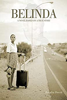 Belinda: A Novel Based On A True Story by [David, Rosalia]