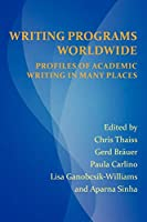 Writing Programs Worldwide: Profiles of Academic Writing in Many Places (Perspectives on Writing)