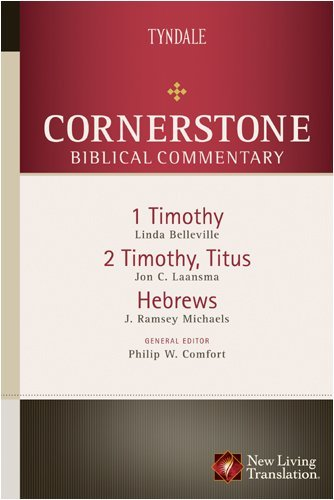 1-2 Timothy, Titus, Hebrews (Cornerstone Biblical Commentary Book 17) (English Edition)