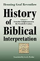 History of Biblical Interpretation: From the Enlightenment to the Tewntieth Century (Society of Biblical Literature Resources for Biblical Study)