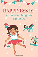 HAPPINESS IS a momma-daughter moment.: A Journal to Teach Children to Practice Gratitude and Mindfulness