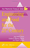 Engineering and Food for the 21st Century (Food Preservation Technology)