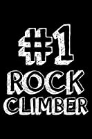 #1 Rock Climber: 6x9 Notebook, Ruled, Rock Climbing Journal, Training Log Book, Daily Diary, Planner, Organizer, Valentine's Day