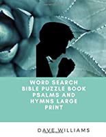 Word Search Bible Puzzle Book Psalms and Hymns Large Print: Bible Word Search Books for Adults & Seniors