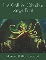 The Call of Cthulhu: Large Print